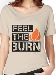 Feel The Burn Women's Relaxed Fit T-Shirt