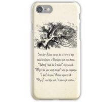Alice in Wonderland Quote - Where do You Want To Go? - Cheshire Cat Quote - 0145  iPhone Case/Skin