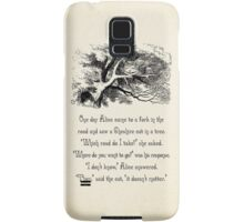 Alice in Wonderland Quote - Where do You Want To Go? - Cheshire Cat Quote - 0145  Samsung Galaxy Case/Skin