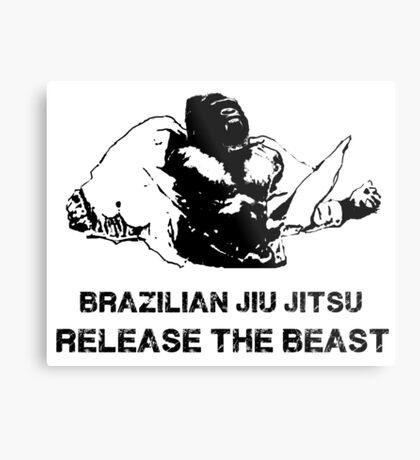 BRAZILIAN JIU JITSU RELEASE THE BEAST Metal Print