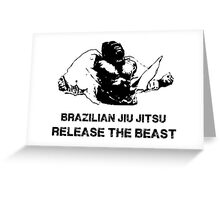 BRAZILIAN JIU JITSU RELEASE THE BEAST Greeting Card