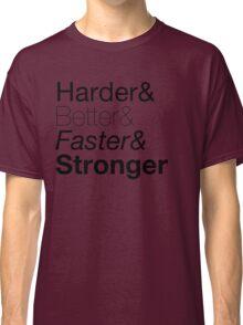 harder&better&faster&stronger nuanced Classic T-Shirt
