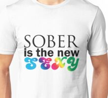 Sober Is The New Sexy Unisex T-Shirt