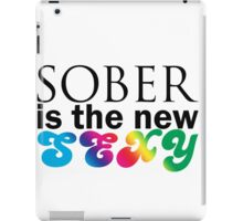 Sober Is The New Sexy iPad Case/Skin