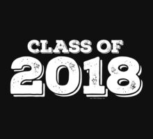Class of 2018 by FamilySwagg