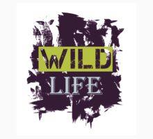 Wild Life quote on grunge background by yopixart