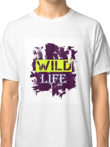 Wild Life quote on grunge background Classic T-Shirt