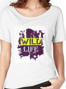 Wild Life quote on grunge background Women's Relaxed Fit T-Shirt