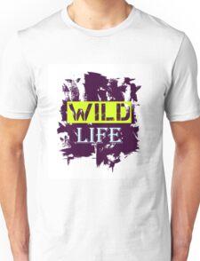 Wild Life quote on grunge background Unisex T-Shirt