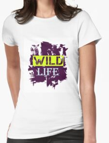 Wild Life quote on grunge background Womens Fitted T-Shirt
