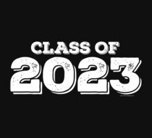 Class of 2023 by FamilySwagg