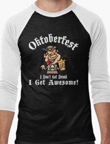 Oktoberfest I Don't Get Drunk I Get Awesome Men's Baseball ¾ T-Shirt