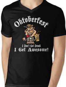 Oktoberfest I Don't Get Drunk I Get Awesome Mens V-Neck T-Shirt
