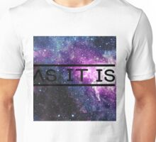 As It Is - Space Background Unisex T-Shirt