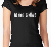 "Funny German ""Wanna Polka?"" Women's Fitted Scoop T-Shirt"
