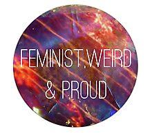 Feminist, weird & proud Photographic Print