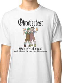 Oktoberfest Get ShitFaced Blame It On The Germans Classic T-Shirt