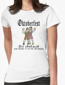 Oktoberfest Get ShitFaced Blame It On The Germans Womens Fitted T-Shirt