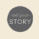 Tell Your Story by forevermelody
