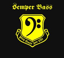 Semper Bass -- Play Bass for Life Unisex T-Shirt