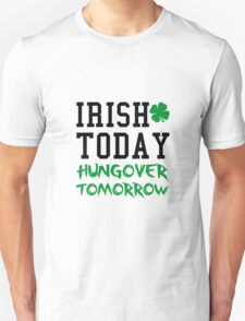 Irish, Drunk, Hungover Unisex T-Shirt