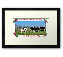 Deck the Halls with Cows and Holly Framed Print