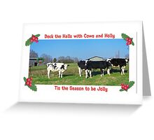 Deck the Halls with Cows and Holly Greeting Card