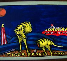''TIGER BROKE NOW..'' by VICTOR MALONEY