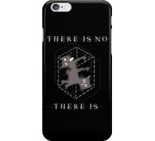 There Is No, There Is iPhone Case/Skin