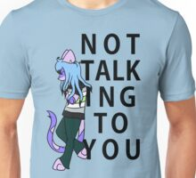 Not Talking To You Unisex T-Shirt