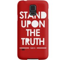 Stand Upon The Truth Samsung Galaxy Case/Skin