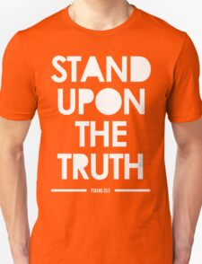 Stand Upon The Truth T-Shirt