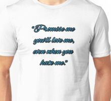Promise You'll Love Me Quote Unisex T-Shirt