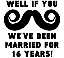 16th Wedding Anniversary Mustache by GiftIdea