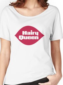 Hairy Queen Parody Logo Women's Relaxed Fit T-Shirt