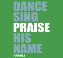 Dance, Sing, Praise His Name Kids Tee