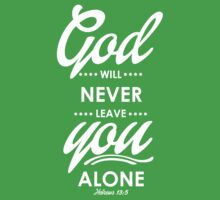 God Will Never Live You Alone Kids Tee
