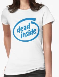 Dead Inside Womens Fitted T-Shirt