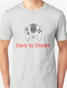 Dare to Dream Unisex T-Shirt