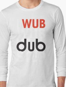 I wub wub dubstep (black) Long Sleeve T-Shirt