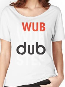 I wub wub dubstep (black) Women's Relaxed Fit T-Shirt