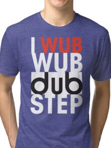 I wub wub dubstep (black) Tri-blend T-Shirt