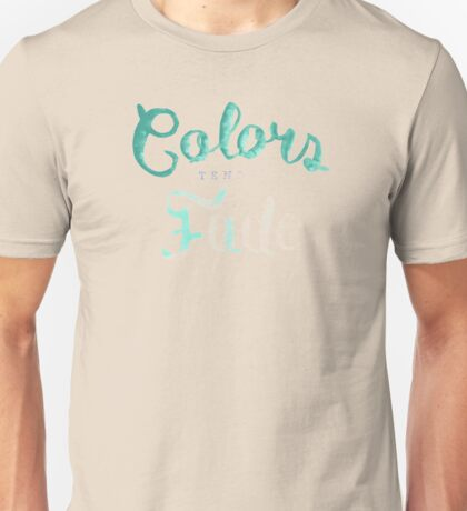 Colors tend to fade Unisex T-Shirt