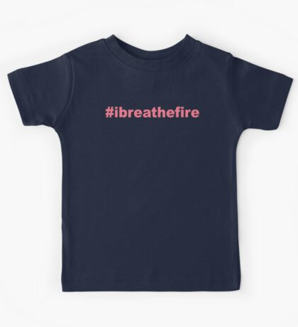 #ibreathefire - I Breathe Fire - T-Shirt (Pink) Kids Tee