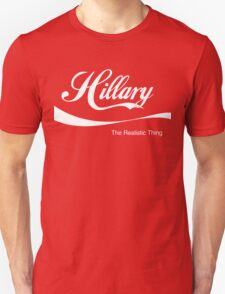 Hillary: The Realistic Thing Unisex T-Shirt
