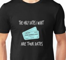 For Music Lovers - Tour Dates Unisex T-Shirt