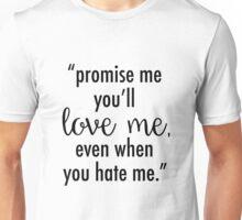 Promise Me Quote Unisex T-Shirt