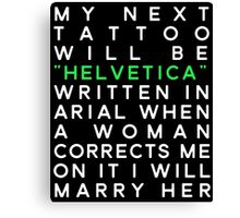 Helvetica Arial Designers Quote Canvas Print