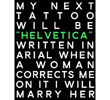 Helvetica Arial Designers Quote Photographic Print