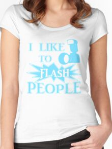 I Like To Flash People Funny Photographer Women's Fitted Scoop T-Shirt